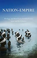Nation-Empire: Ideology and Rural Youth Mobilization in Japan and Its Colonies (Studies fo the Weatherhead East Asian Institute, Columbia University)