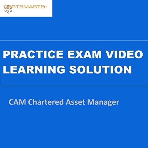 CERTSMASTEr CAM Chartered Asset Manager Practice Exam Video Learning Solutions