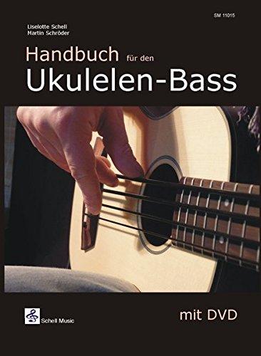 Handbuch für den Ukulelen-Bass (Buch & DVD) (Ukulele Noten)