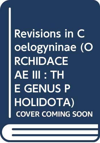 Revisions in Coelogyninae (ORCHIDACEAE III : THE GENUS PHOLIDOTA)