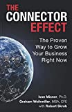 The Connector Effect: The Proven Way to Grow Your Business Right Now