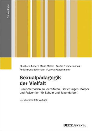 Sexualpädagogik der Vielfalt: Praxismethoden zu Identitäten, Beziehungen, Körper und Prävention für Schule und Jugendarbeit (Edition Sozial)