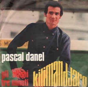 Pascal Danel – Kilimandjaro / Les Trois Dernières Minutes Disc'AZ – J 35139