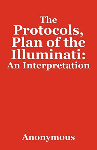 The Protocols, Plan of the Illuminati: An Interpretation