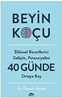 Beyin Kocu; Zihinsel Becerilerini Gelistir, Potansiyelini 40 Günde Ortaya Koy