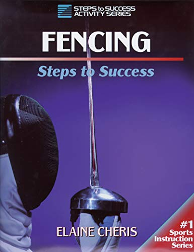 Compare Textbook Prices for Fencing: Steps to Success STS Steps to Success Activity First Edition ISBN 9780873229722 by Cheris, Elaine