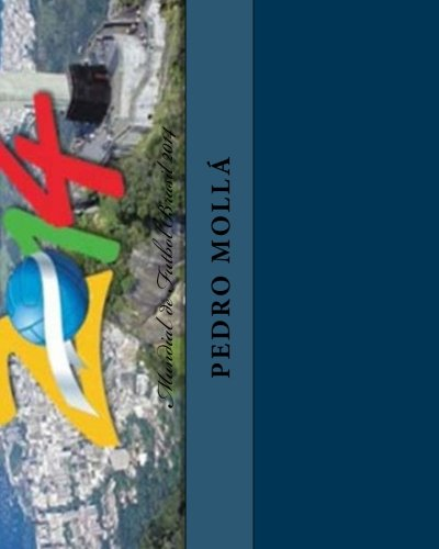 Mundial de Futbol Brasil 2014 (Spanish Edition)