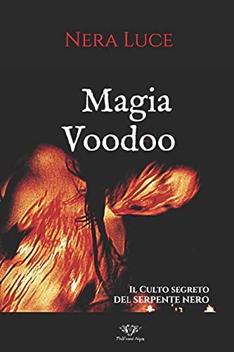 Magia Voodoo: Il Culto segreto del Serpente Nero: 1