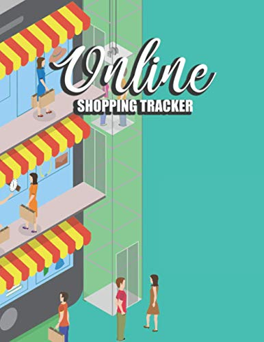 Online Shopping Tracker: Online Purchases Organizer With Website Password Log & Monthly Expense Tracking Sheet - Track and Record All Your Online Orders