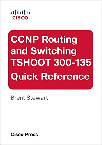 CCNP Routing and Switching TSHOOT 300-135 Quick Reference: CCNP Rout Swit TSHO 3001ePu