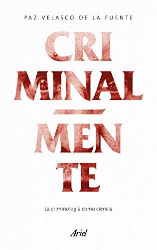 Criminal-mente: La criminología como ciencia (Ariel)