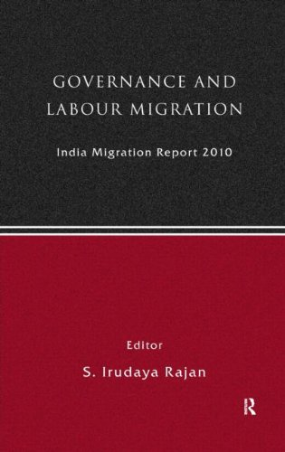 India Migration Report 2010: Governance and Labour Migration