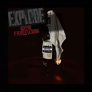 Explode (feat. The Intellecual Madman)