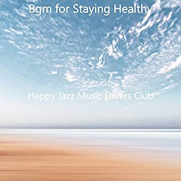 Bgm for Staying Healthy