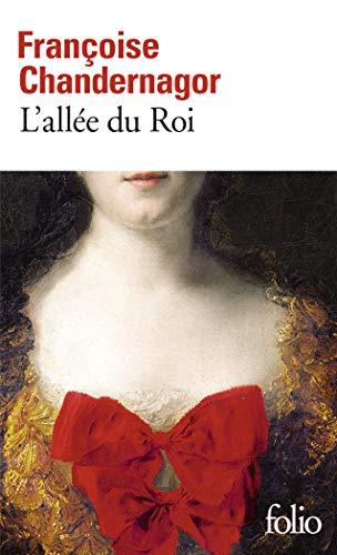 L'allée du Roi: Souvenirs de Françoise d'Aubigné, marquise de Maintenon, épouse du Roi de France