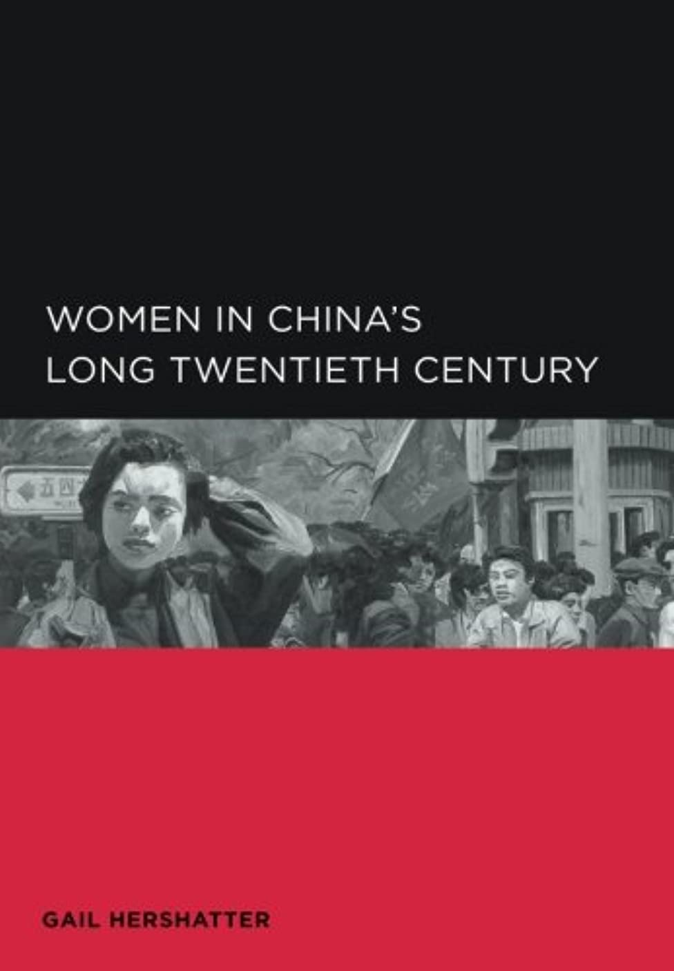 通行人拡声器損傷Women in China's Long Twentieth Century (Global, Area, and International Archive)