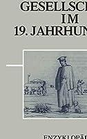 Militaer, Staat Und Gesellschaft Im 19. Jahrhundert (Enzyklopaedie Deutscher Geschichte)