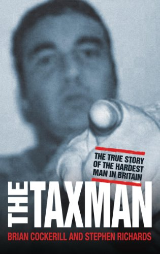 The Tax Man - The True Story of the Hardest Man in Britain (English Edition)
