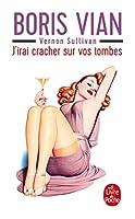 J' irai Cracher Sur Vos Tombes (Le Livre De Poche)
