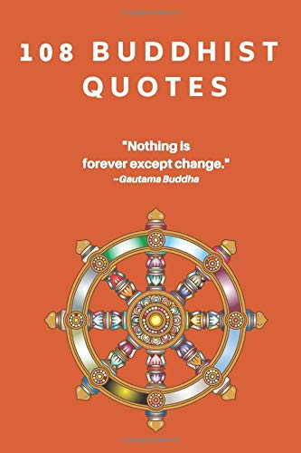 108 Buddhism Quotes   108 Page Lined Composition Book   College Ruled Notebook With Inspirational Words Of Wisdom   Best Gift For Buddhist, Yogi or ... School   Dharmachakra Or Chakra Wheel Art