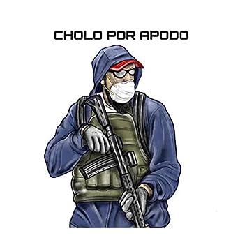 CHOLO POR APODO