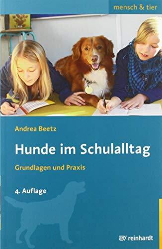 Hunde im Schulalltag: Grundlagen und Praxis (mensch & tier)