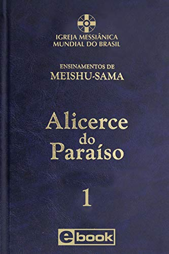 Alicerce do Paraíso - vol. 1 (Ensinamentos de Meishu-Sama)