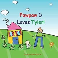 Pawpaw D loves Tyler!
