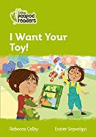 Level 2 – I Want Your Toy! (Collins Peapod Readers)