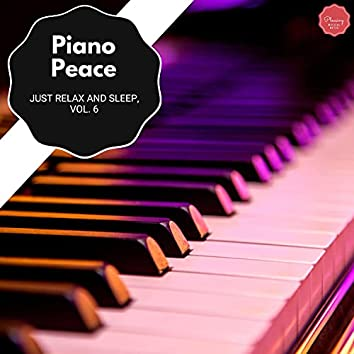 Piano Peace - Just Relax And Sleep, Vol. 6