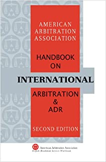 AAA/ICDR Handbook on International Arbitration and ADR - Second Edition