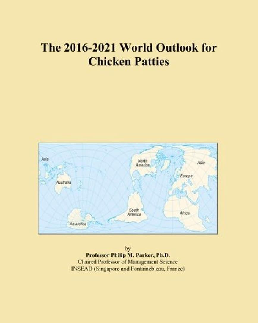 知恵健康才能のあるThe 2016-2021 World Outlook for Chicken Patties