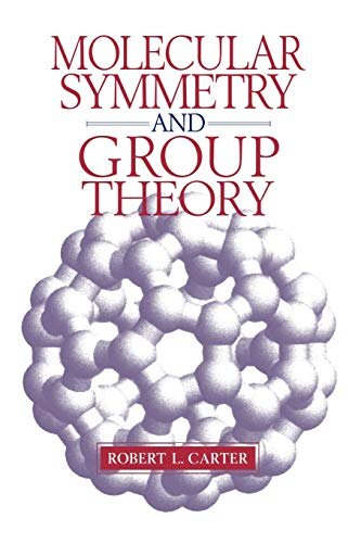 Compare Textbook Prices for Molecular Symmetry and Group Theory  ISBN 9780471149552 by Robert L. Carter
