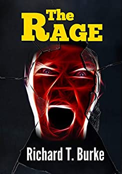 The Rage by [Richard T. Burke]