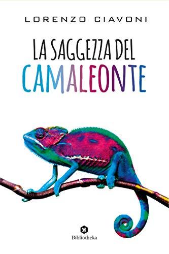 La saggezza del camaleonte (Italian Edition)