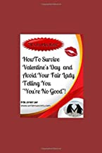 """""""It's In His Kiss."""" How To Survive Valentine's Day And Avoid Your Fair Lady Telling You """"You're No Good""""!"""