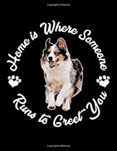 Home Is Where Someone Runs to Greet You: Australian Shepherd Planner for Dog Moms