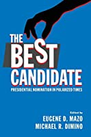 The Best Candidate: Presidential Nomination in Polarized Times