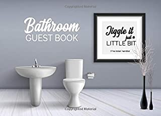 Bathroom - Guest Book - Jiggle it just a little bit (The toilet handle): Funny and humorous restroom guest book for unique...