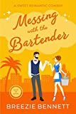 Messing With The Bartender: A Sweet Romantic Comedy (Maid In Miami Book 3)