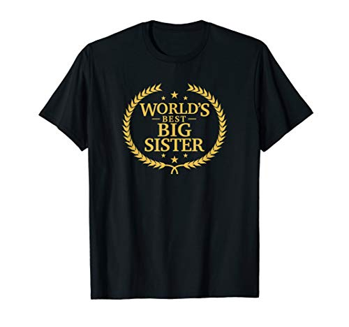 World's Best Big Sister T Shirt - Greatest Ever Award Tee
