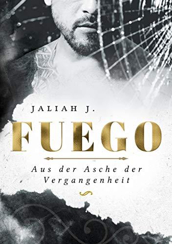 Fuego: Aus der Asche der Vergangenheit