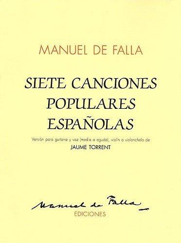 Siete Canciones Populares Espanolas: For Voice and Guitar (Violin/Cello)
