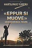 «EPPUR SI MUOVE»: UN RESCATE EN EL TIEMPO