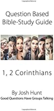 Question-based Bible Study Guides -- 1, 2 Corinthians: Good Questions Have Groups Talking (Volume 2)