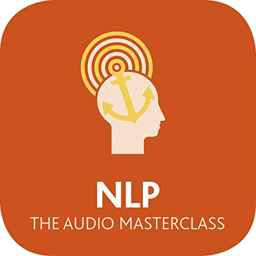 NLP: The Audio Masterclass audiobook cover art