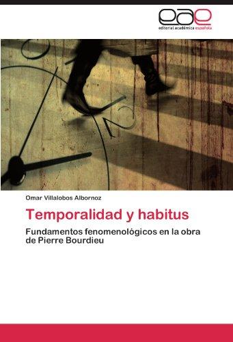 Temporalidad y habitus: Fundamentos fenomenológicos en la