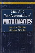 Fun and Fundamentals of Mathematics by Jayant Vishnu Narlikar (2001-12-01)
