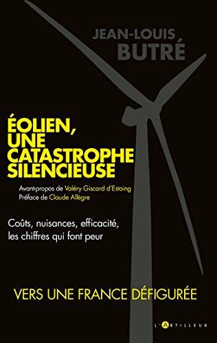 Eolien, une catastrophe silencieuse : coûts, nuisances, efficacité, les chiffres qui font peur