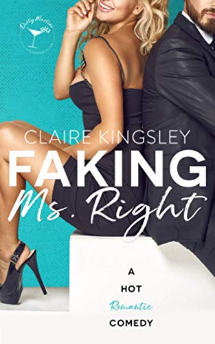 Compare Textbook Prices for Faking Ms. Right: A Hot Romantic Comedy Dirty Martini Running Club  ISBN 9781099282096 by Kingsley, Claire